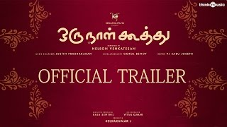 Oru Naal Koothu Official Theatrical Trailer