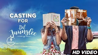 Casting for Dil Juunglee