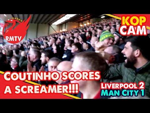 Coutinho Goal! | Liverpool 2-1 Man City | Kop Cam