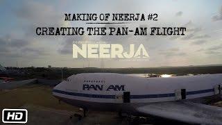 Making of Neerja #2 : Creating The Pan-Am Flight