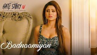 Badnaamiyan (Video) | Hate Story IV