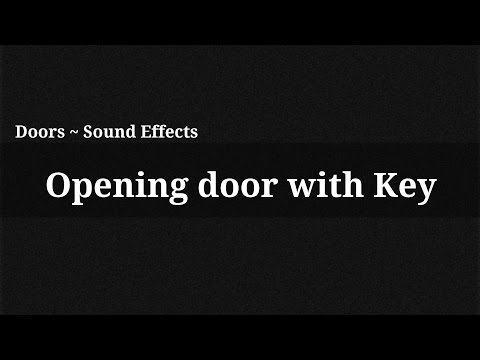 Doors Opening Sound Effect Opening Door With Key Sound