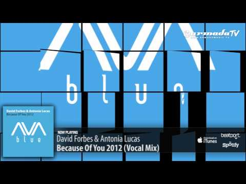 David Forbes & Antonia Lucas - Because Of You 2012 (Vocal Mix)