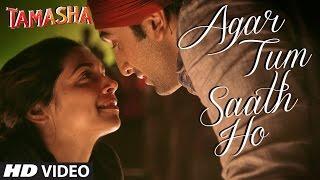 Agar Tum Saath Ho Video Song - Tamasha