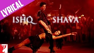 Ishq Shava - Full song with Lyrics - Jab Tak Hai Jaan
