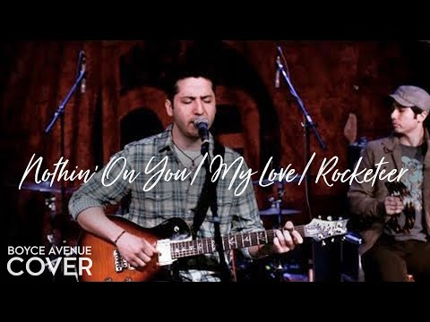 Nothin On You/My Love/Rocketeer - Bruno Mars Justin Timberlake FarEast Movement (Boyce Avenue cover)