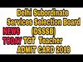Delhi Subordinate Services Selection Board (DSSSB) TGT / PGT Teacher 2018