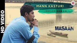Mann Kasturi Song - Masaan