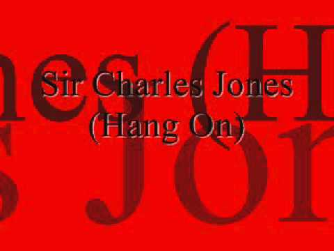 Sir Charles Jones (Hang On)