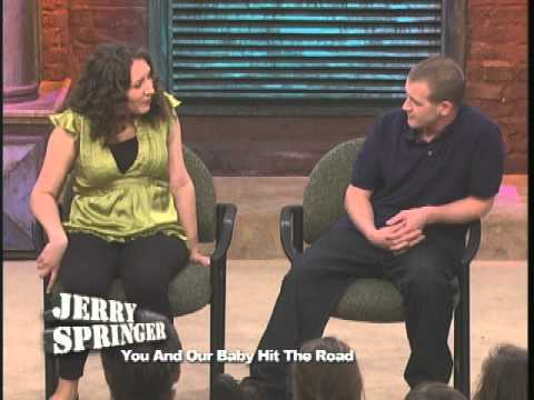 You And Our Baby Hit The Road (The Jerry Springer Show)