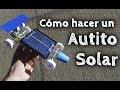 Cómo hacer un Autito Solar Casero