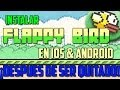Como instalar Flappy Bird en dispositivos IOS & Android | ¡Después de ser quitado!
