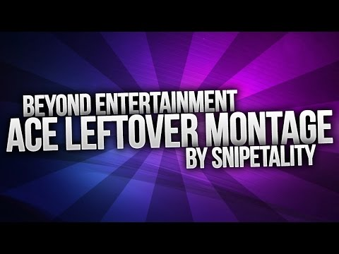 Ace Leftover Clips Montage - Edited by Snipetality