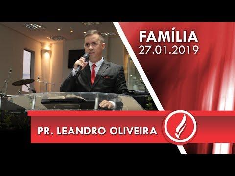 Culto da Família - Pr. Leandro Oliveira - 27 01 2019