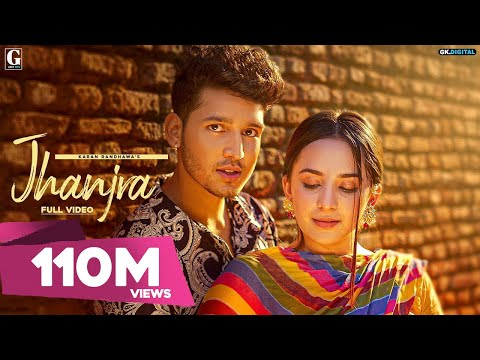 Jhanjra : Karan Randhawa (Official Video) Satti Dhillon | Latest Punjabi Songs | Geet MP3
