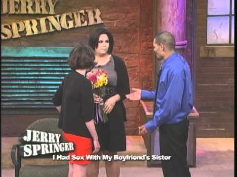 I Had Sex With My Boyfriend's Sister (The Jerry Springer Show)