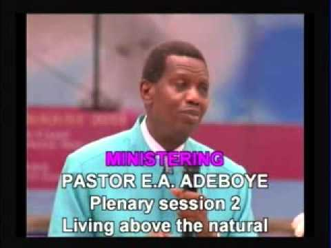 Living above the natural - Pastor E.A Adeboye22