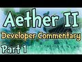 Aether II - SMP Developer Commentary Part 1 -