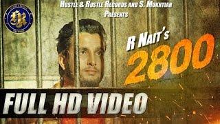 R Nait - 2800  Full Video  New Punjabi Song  2016