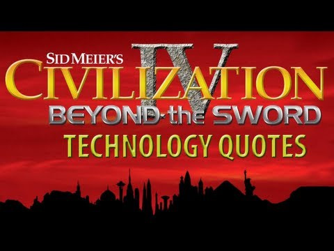 Civilization IV BTS - ALL Tech Quotes {Voiced by Leonard Nimoy}