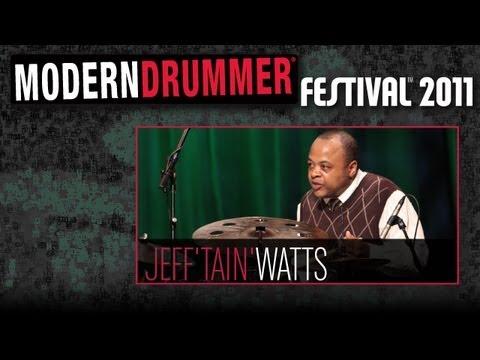 "Modern Drummer Festival 2011: Jeff ""Tain"" Watts"