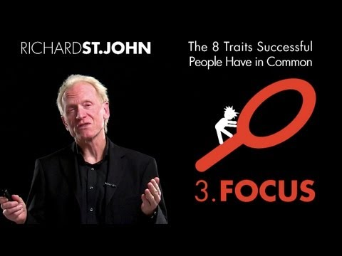 The importance of focus - Richard St. John