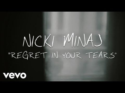 Nicki Minaj - Regret In Your Tears (Lyric Video) - UCaum3Yzdl3TbBt8YUeUGZLQ