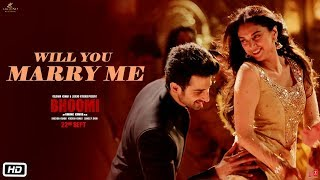 Will You Marry Me Video Song | Bhoomi