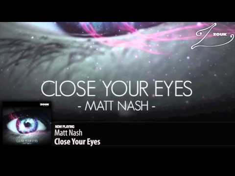 Matt Nash - Close Your Eyes (Original Mix)