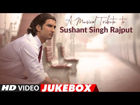 A Musical Tribute To Sushant Singh Rajput   Video Jukebox