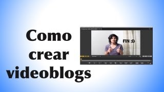 Como hacer / editar Video Blogs (Como lo hace holasoygerman, werevertumorro o caelike)