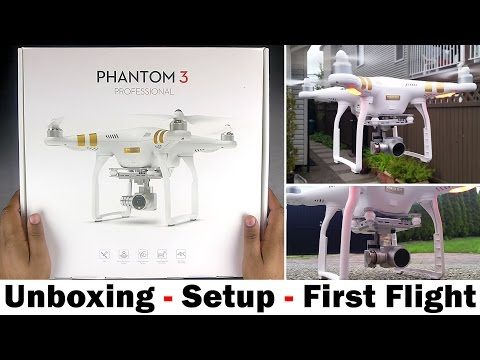 DJI Phantom 3 Professional - Unboxing, Setup Guide & First Flight.
