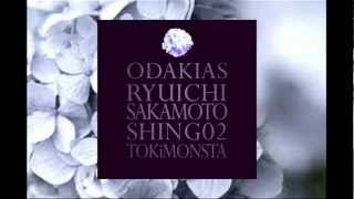 ODAKIAS - Ryuichi Sakamoto, Shing02 & TOKiMONSTA version