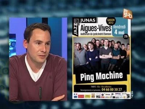 Aléas du Direct : Soirée Jazz - Ping Machine à Aigues Vives (03/05)