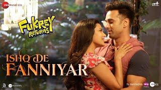 Ishq De Fanniyar | Fukrey Returns