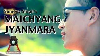 MAICHYANG JYANMARA - Sanjeev Singh