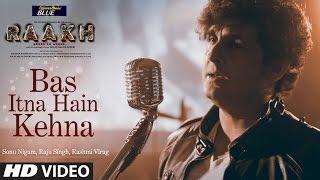 Bas Itna Hain Kehna Video Song   Raakh