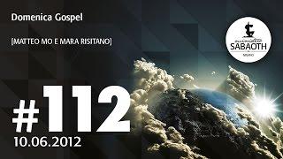 Domenica Gospel - 10 Giugno 2012 - Infiammati con l'amore di Dio - segue - Vegliate - Mara & Matteo