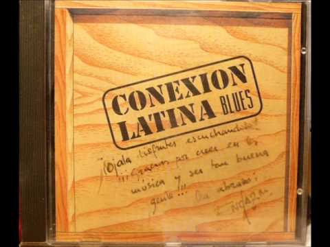 CONEXION LATINA - MI ULTIMO BLUES