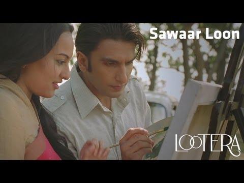 Sawaar Loon - Lootera Full Song | Ranveer Singh and Sonakshi Sinha