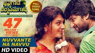 Nuvvante Na Navvu Full Video Song || Krishnagadi Veera Prema Gaadh