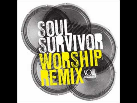 Jesus Saves - Soul Survivor Worship Remix