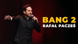 <b>Rafał Pacześ</b> - BANG 2 (stand-up)
