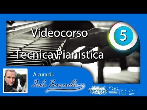 Videocorso - Tecnica pianistica - 5 dita - Lezione 5 - Pianoconcerto.it