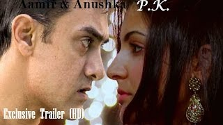 PK (PEEKAY) OFFICIAL TRAILER hd Aamir khan and Anushka Sharma