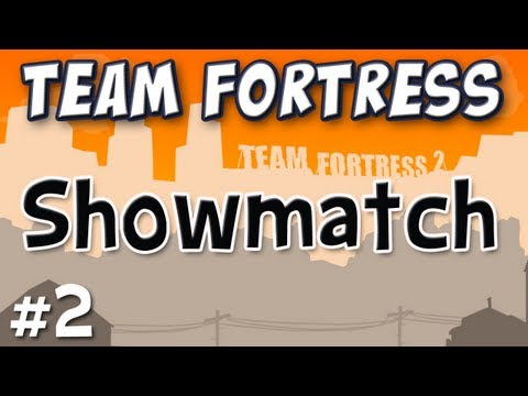 Team Fortress 2 Celebrity Showmatch Match 2 of 2