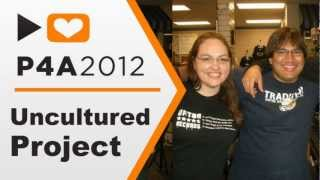 P4A 2012: Uncultured Project