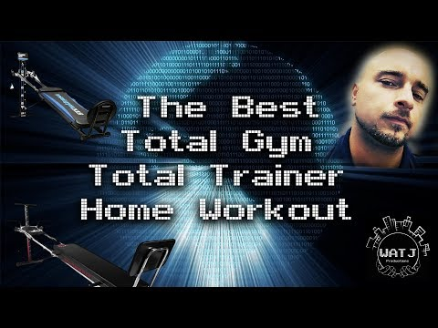 The Best Total Gym or Total Trainer Home Workout