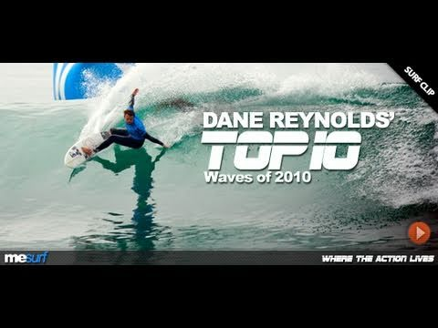 DANE REYNOLDS 2010 - TOP 10 WAVES