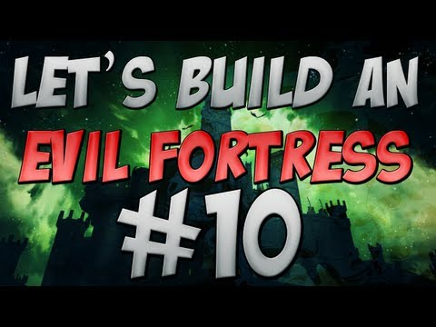 Let's Build: Evil Fortress #10